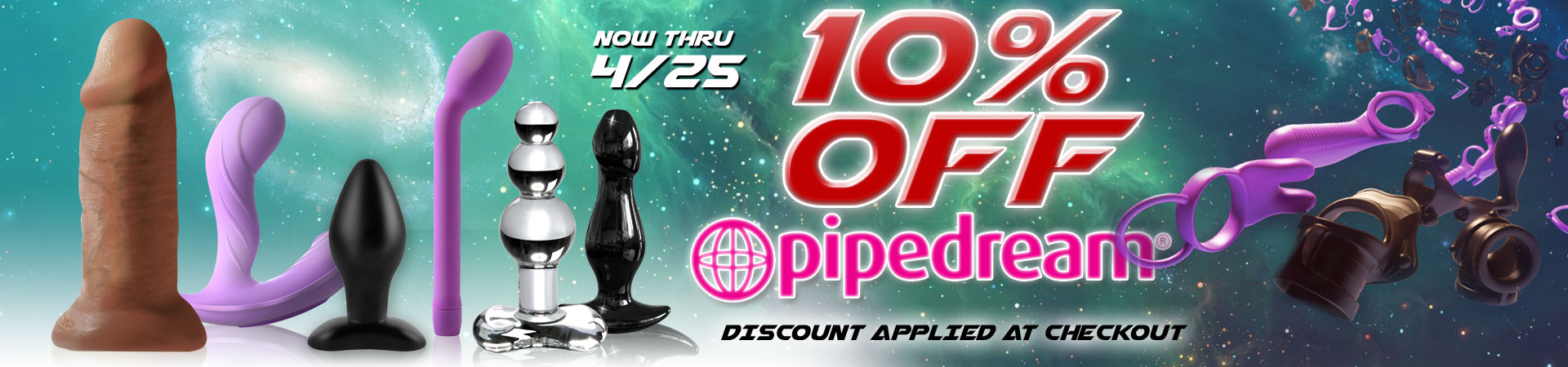 Right NOW at SheVibe! Save 10% on over 390+ Pipedream Toys! Sale Ends 4/25. Discount Applied At Checkout.